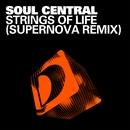 Strings Of Life (Supernova Remix)/Soul Central
