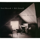 Songs We Know/Bill Frisell and Fred Hersch