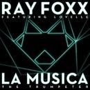 La Musica [The Trumpeter] (feat. Lovelle)/Ray Foxx