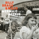 Mermaid Avenue Vol. III/Billy Bragg