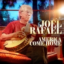 America Come Home/Joel Rafael