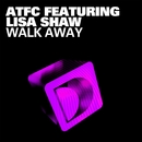 Walk Away (feat. Lisa Shaw)/ATFC
