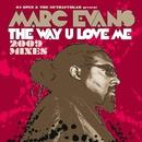 The Way U Love Me [2009 Mixes]/Marc Evans