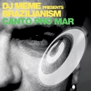 DJ Meme presents Brazilianism/DJ Meme presents Brazilianism