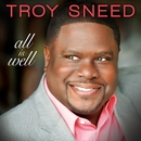 All Is Well/Troy Sneed