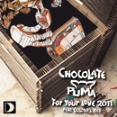 For Your Love 2011/Chocolate Puma