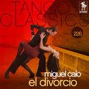 Tango Classics 226: El divorcio/Miguel Calo