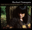 Elephants...Teeth Sinking Into Heart/RACHAEL YAMAGATA