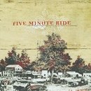 The World Needs Convincing Of All That It's Missing/Five Minute Ride