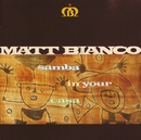 Samba In Your Casa/Matt Bianco