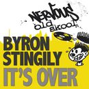 It's Over/Byron Stingily