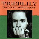 Tigerlily/Natalie Merchant
