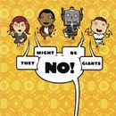 No!/They Might Be Giants