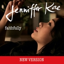 Faithfully [New Version]/Jenniffer Kae