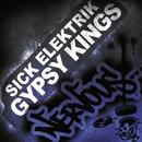 Gypsy Kings/Sick Elektrik