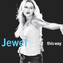 This Way/Jewel