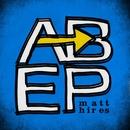 A to B EP/Matt Hires