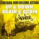 Up & Down/Again & Again/Leon Blaq, Nino Bellemo, Astada