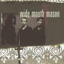 Wide Mouth Mason/Wide Mouth Mason