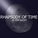 In der Nacht/Rhapsody Of Time