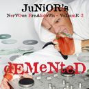 Junior's Nervous Breakdown 2: Demented/Junior Vasquez
