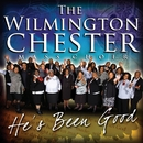 He's Been Good/The Wilmington Chester Mass Choir