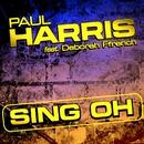 Sing Oh (feat. Deborah French)/Paul Harris