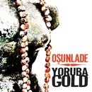 Osunlade presents Yoruba Gold/Osunlade presents Yoruba Gold