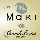 Grandes exitos 2005-2009/Maki