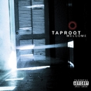 Welcome (Edited Version/U.S.)/Taproot