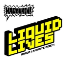 Liquid Lives (Gutter Mix by Aaron LaCrate and Debonair Samir Remix)/Hadouken!