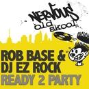 Ready 2 Party/Rob Base & DJ EZ Rock