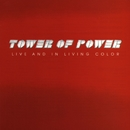 Live And In Living Color/Tower Of Power