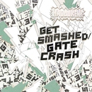 Get Smashed Gate Crash/Hadouken!