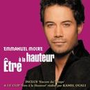 Etre A La Hauteur [Bundle Audio + Video]/Emmanuel Moire
