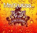 La Vida Es Limonada (Maxi)/Marquess