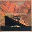 All For Nothing/Nothing For All/The Replacements