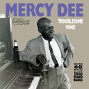Troublesome Mind/Mercy Dee (Walton)
