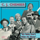 My Baby Don't Wear No Shoes/C. J. Chenier & the Red Hot Louisiana Band