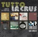 """Tutto La Crus """"Libera la mente""""/La Crus"""