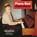 Atlanta Bounce/Piano Red