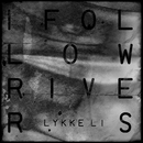 I Follow Rivers/Lykke Li