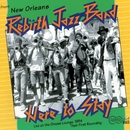 Here to Stay/Rebirth Jazz Band