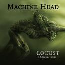 Locust (Advance Mix)/Machine Head