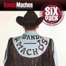 Six Pack: Banda Machos - EP/Banda Machos (W)