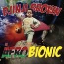 Afro-Bionic/Djinji Brown