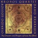 Osvaldo Golijov:  The Dreams and Prayers of Isaac the Blind/Kronos Quartet