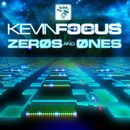 Zeros and Ones/Kevin Focus