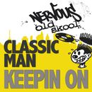 Keepin On/Classic Man
