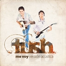 Me voy [Version Acustica]/Tush